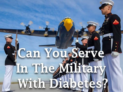 Can You Join the Military if You Have Diabetes?