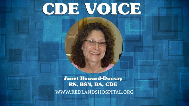 Janet Howard-Ducsay RN, BSN, BA, CDE Redlands Community Hospital https://www.redlandshospital.org/