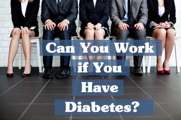 can you work if you have diabetes