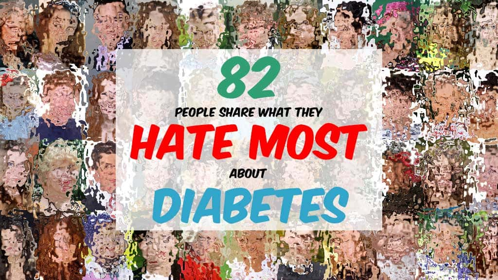 things people hate about diabetes the most