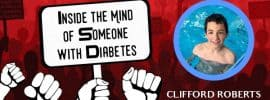 inside the mind of someone with diabetes Clifford Roberts interview
