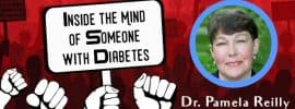 inside the mind of someone with diabetes Dr. Pamela Reilly interview