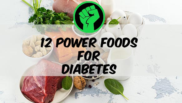 Top 12 Diabetes Power Foods To Eat Thediabetescouncil Com